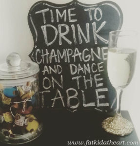 Time to Drink Champagne and Dance on the Table by www.fatkidatheart.com