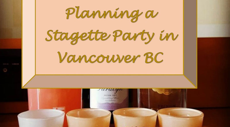 Bachelorette Party in Vancouver B.C.